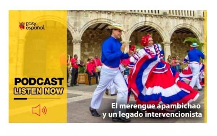Easy Podcast: El merengue apambichao - Easy Español