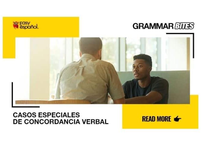 Casos especiales de concordancia verbal - Easy Español
