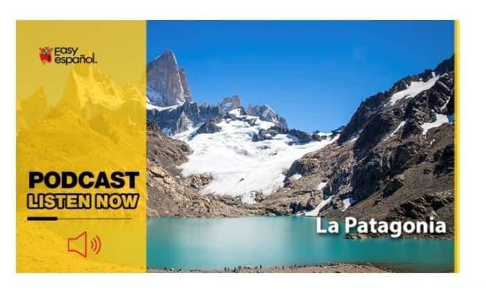 Easy Podcast: La Patagonia - Easy Español