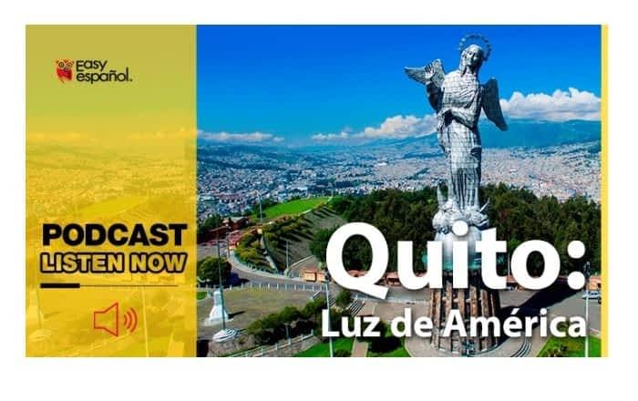 Easy Podcast: Quito, Luz de América - Easy Español