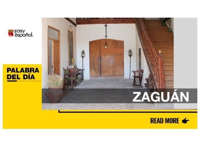 La palabra del día: Zaguán - Easy Español