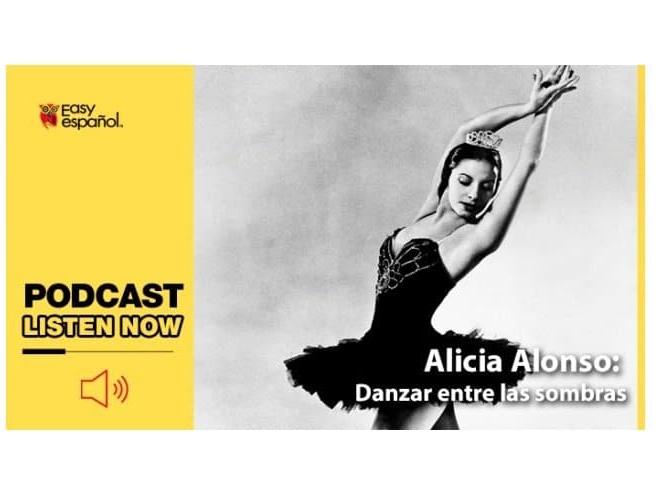 Easy Podcast: Alicia Alonzo, Danzar entre las sombras - Easy Español