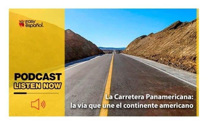 Easy Podcast: La Carretera Panamericana: la vía que une el continente americano - Easy Español