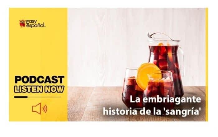 Easy Podcast: La embriagante historia de la sangría - Easy Español