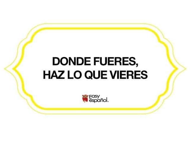 Saying of the day: Donde fueres, haz lo que quieres - Easy Español