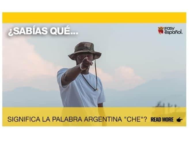 ¿Sabías que significa la palabra argentina 'che'? - Easy Español