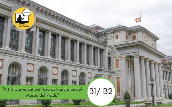 Art & Conversation: Tesoros y secretos del Museo del Prado - Easy Español