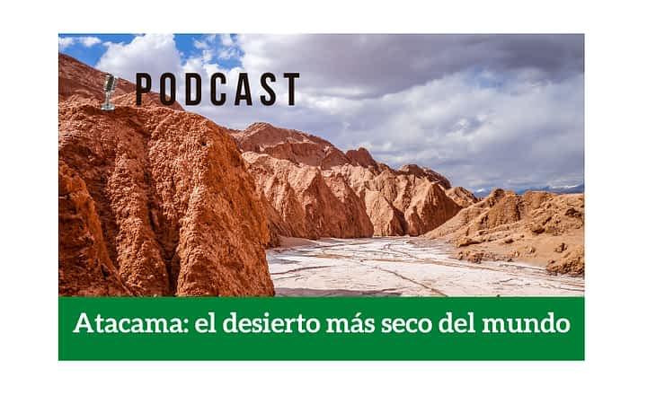Easy Podcast: Atacama, el desierto más seco del mundo - Easy Español
