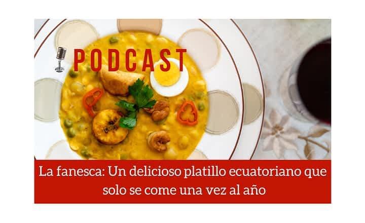 Easy Podcast: La fanesca, un delicioso plato ecuatoriano - Easy Español