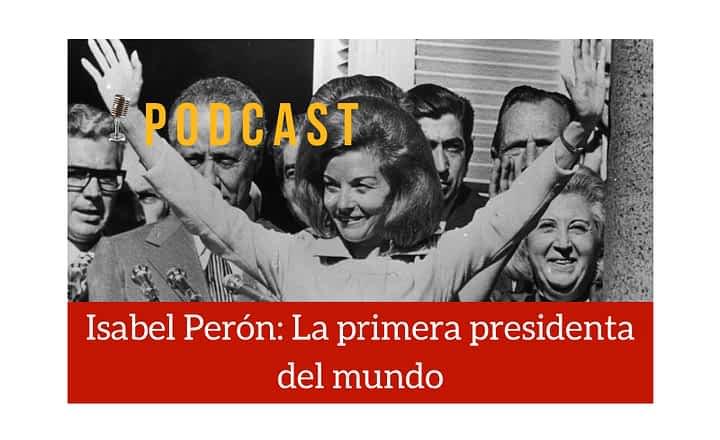 Easy Podcast: Isabel Perón, la primera presidenta del mundo - Easy Español