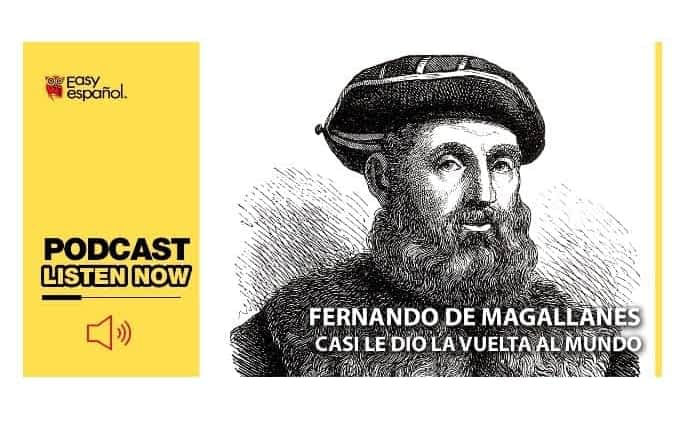 Easy Podcast: Fernando de Magallanes - Easy Español
