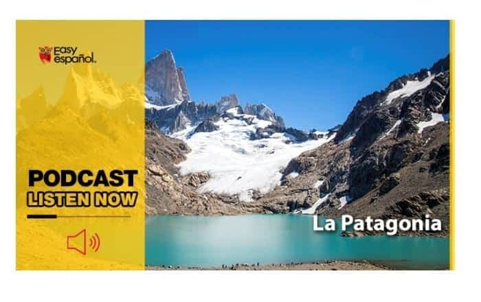 Easy Podcast: La Patagonia - Easy Español