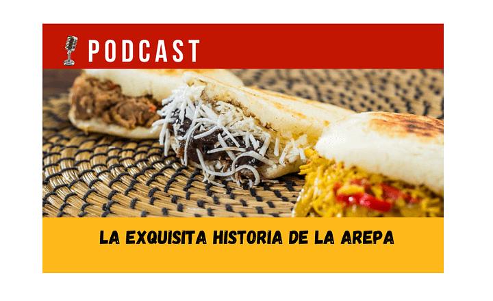 Easy Podcast: La exquisita historia de la arepa - Easy Español