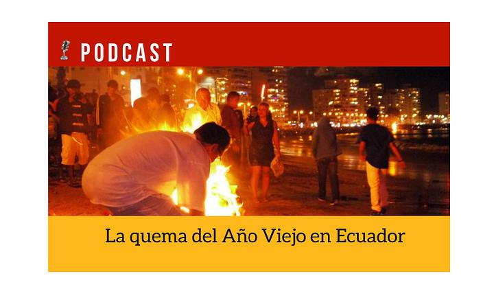 Easy Podcast: La quema del Año Viejo en Ecuador - Easy Español