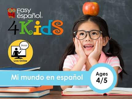 Mi mundo en español - Ages 4-5 - Easy Español