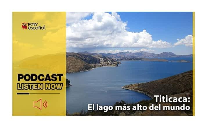 Easy Podcast: Titicaca, el lago más alto del mundo - Easy Español