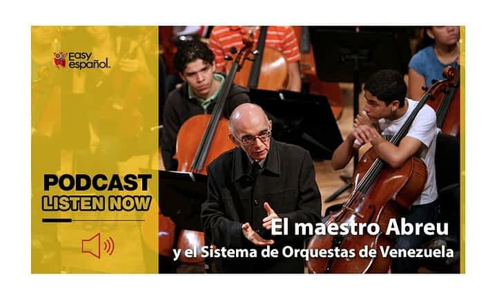 Easy Español: El maestro Abreu y el Sistema de Orquestras de Venezuela - Easy Español