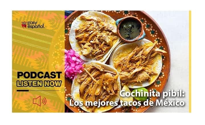 Easy Podcast: Cochinita pibil: los mejores tacos de México - Easy Español
